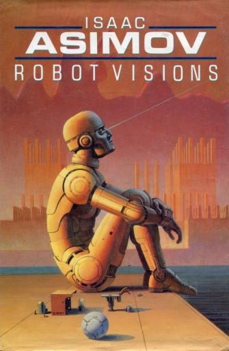 Portada de ISAAC ASIMOV - Visiones de robot