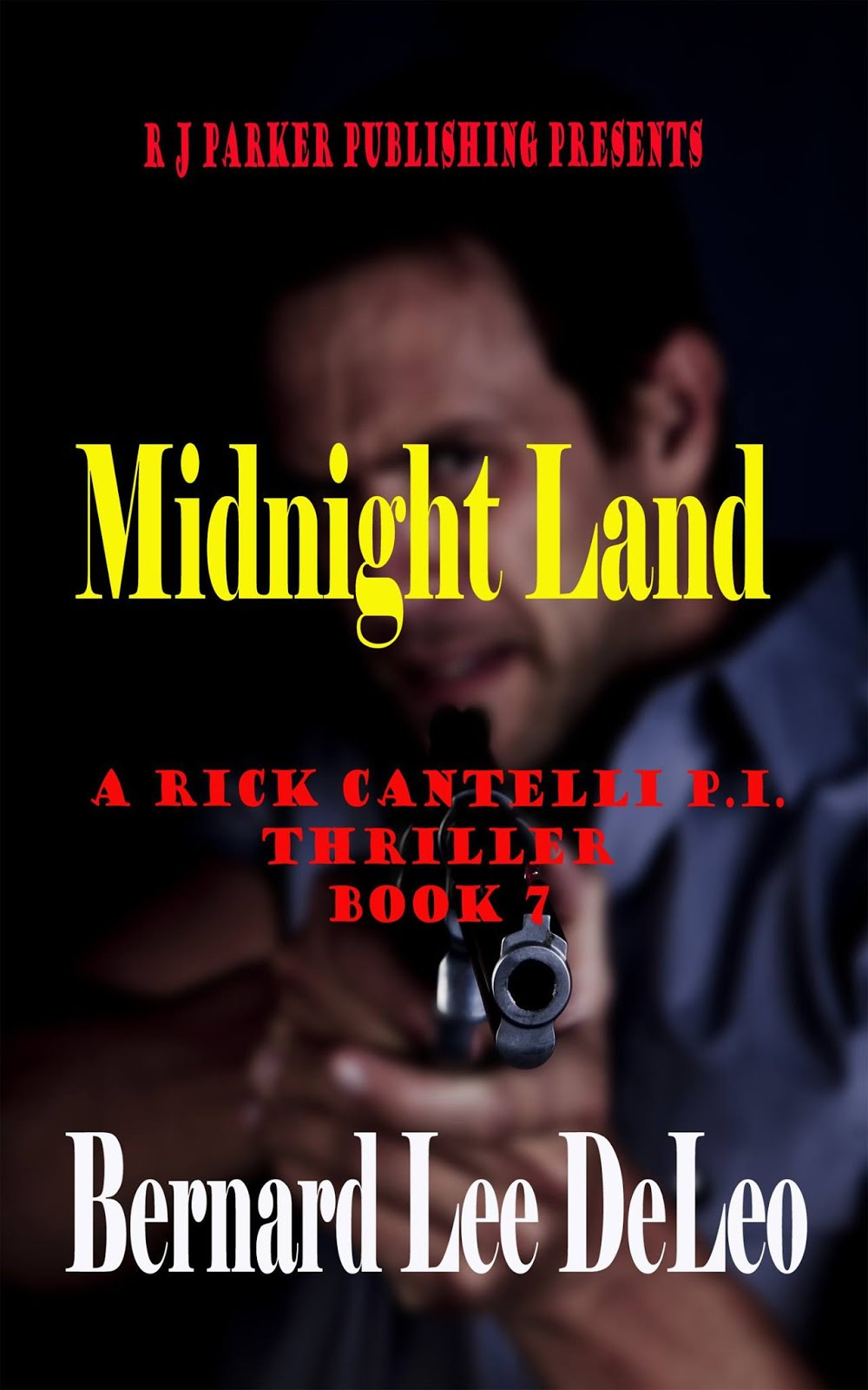 Rick Cantelli, P.I. Book VII: Midnight Land