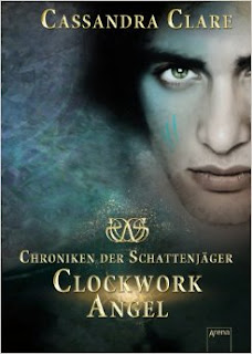 Chroniken der Unterwelt - Clockwork Angel - Cassandra Clare