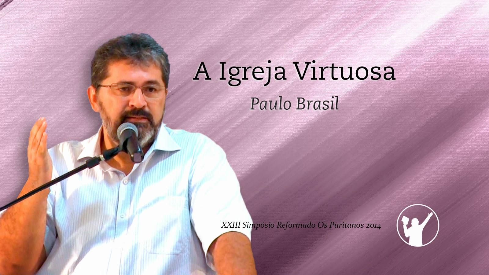 "Assista ao vídeo da palestra ""A Igreja Virtuosa"""
