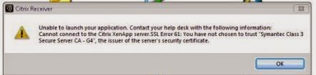 "Unable to launch your application. Contact your help desk with the following information: Cannot connect to the Citrix Xenapp server. SSL Error 61: You have chosen not to trust ""<CERTNAME>"", the issue of this server's security certificate."