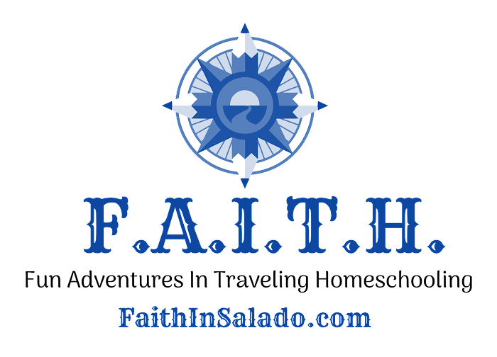 F.A.I.T.H. ~ Fun Adventures In Traveling Homeschooling