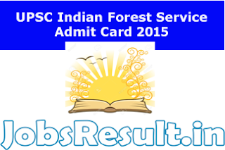 UPSC Indian Forest Service Admit Card 2015