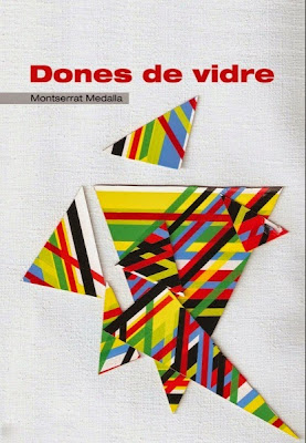 Dones de Vidre (Montserrat Medalla)