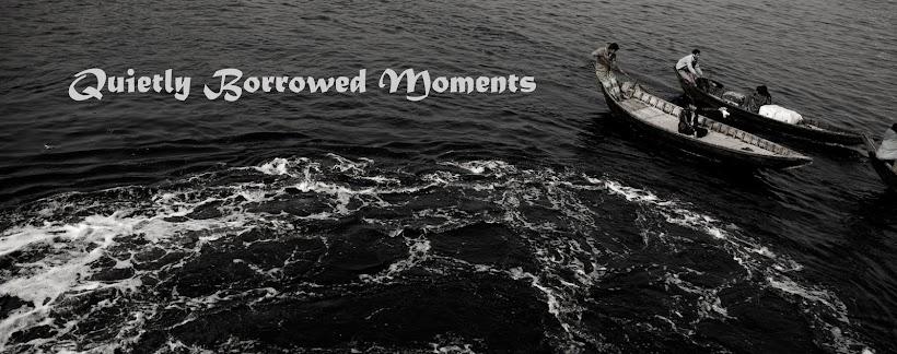 Quietly Borrowed Moments