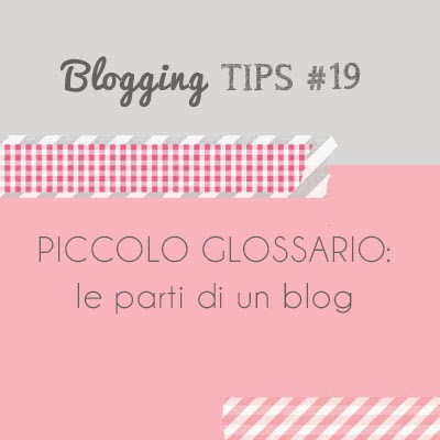 Blogging Tips: le parti di un blog