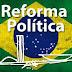 Deputados aprovam fim da reeleição para presidente, governador e prefeito