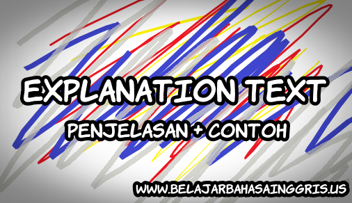 ciri kebahasaan explanation text dalam sebuah explanation text
