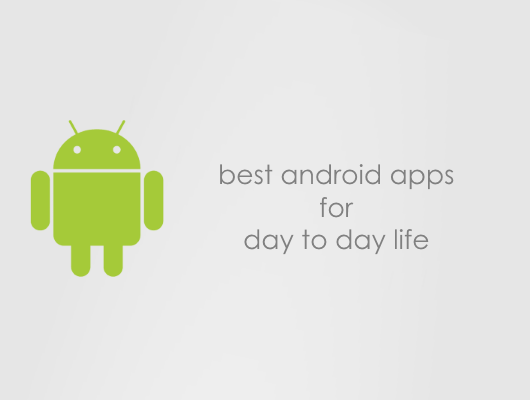 best android applications for day to day life