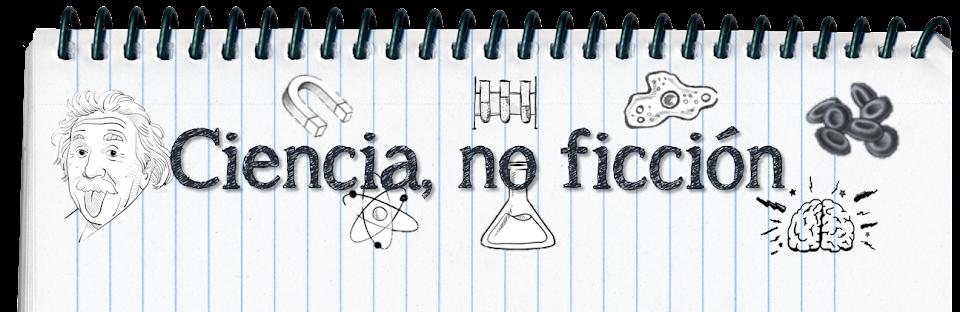 Ciencia, no ficción