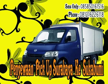 Penyewaan Pick Up Surabaya Ke Sukabumi