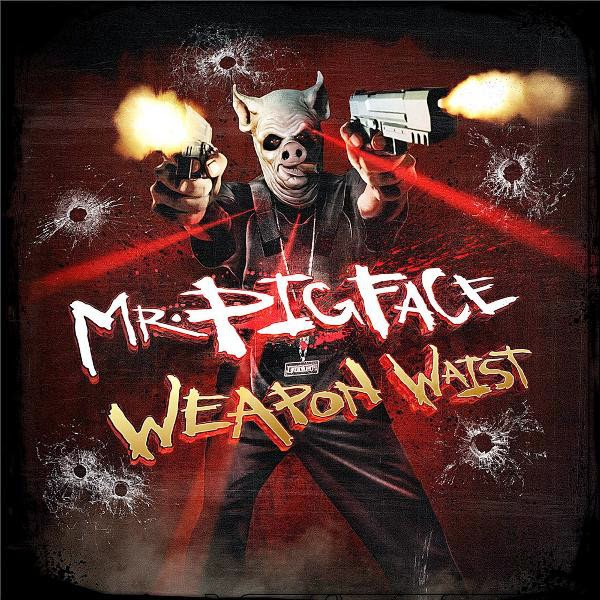 Crooked I - Mr. Pigface Weapon Waist - EP Cover