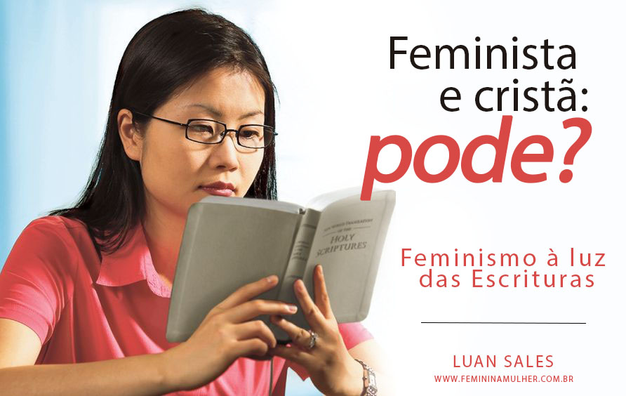 Feminista e cristã? Pode?