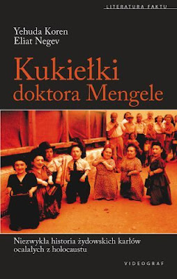 """""""Kukiełki doktora Mengele"""" -  Yehuda Koren, Eilat Negev"""