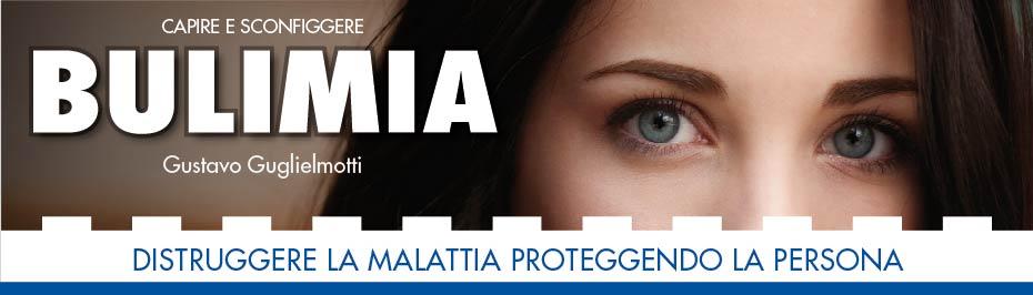 Bulimia - distruggere la malattia proteggendo la persona