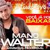 [CD] Mano Walter - Marechal Deodoro - AL - 29.06.2015