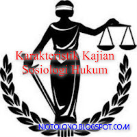 Karakteristik Kajian Sosiologi Hukum