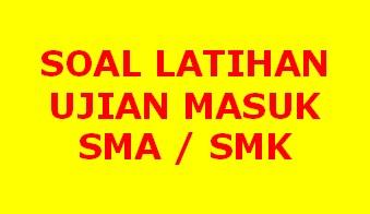 Soal Latihan Dan Pembahasan Tes Masuk Sma Smk Forum Guru Indonesia
