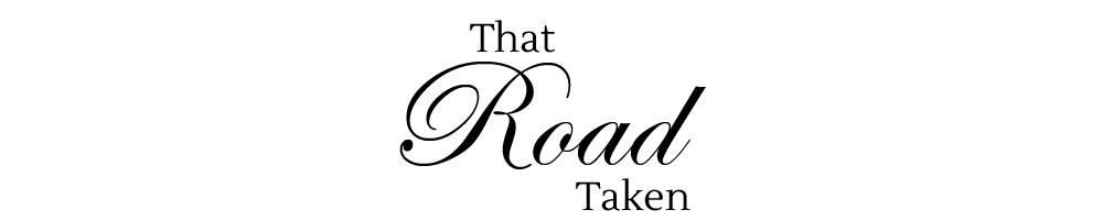 That Road Taken