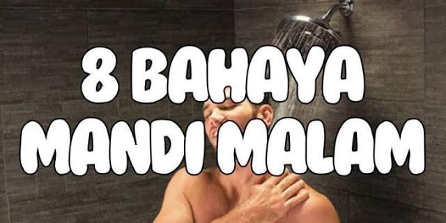 INILAH BAHAYA MANDI PADA MALAM HARI !! MOHON SEBARKAN ARTIKEL INI KEPADA YANG LAIN. SEMOGA BERMANFAAT
