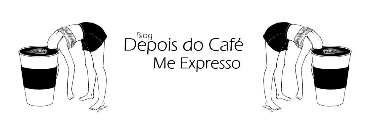 Depois do Café me Expresso