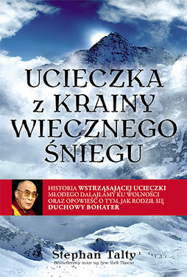 Stephan Talty, Ucieczka z krainy wiecznego śniegu [Escape from the Land of Snows The Young Dalai Lama's Harrowing Flight to Freedom and the Making of a Spiritual Hero, 2011]