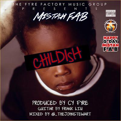Mistah F.A.B. - Childish