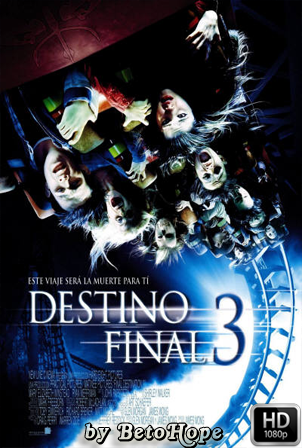 Destino Final 3 [1080p] [Latino-Ingles] [MEGA]