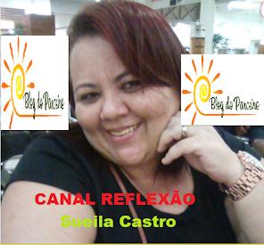 CANAL REFLEXÃO - Sueila Castro, Coração Valente
