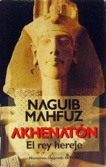 Akhenatón El rey hereje Naguib Mahfuz