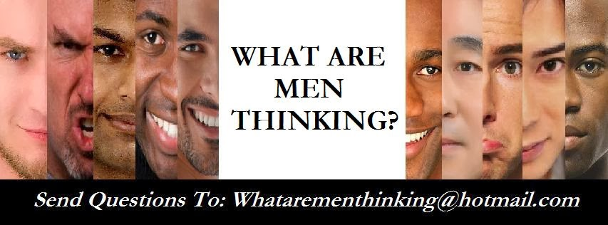 WHAT ARE MEN THINKING?