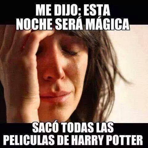 Me dijo: -Esta noche será mágica... sacó todas las películas de Harry Potter.