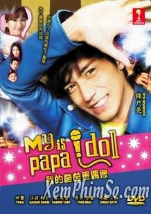 Papadol - My Daddy Is An Idol