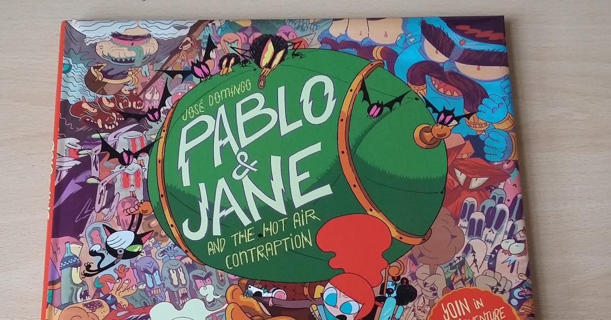 Pablo & Jane and the Hot Air Contraption Book Review
