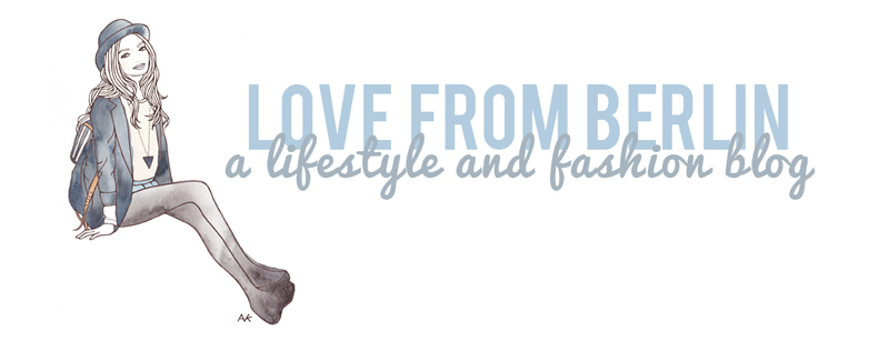 love from berlin - lifestyle and fashion