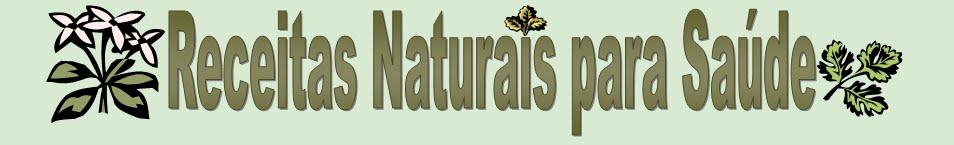 Receitas Naturais para saúde