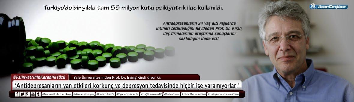 Psikiyatrinin ve Tıbbın Karanlık Yüzü | Akademi Dergisi | Mehmet Fahri Sertkaya