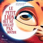 """Le Petit lion qui ne voulait pas dormir"""