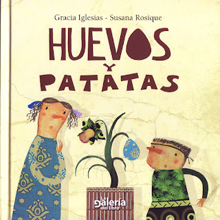 Huevos y patatas, Gracia Iglesias, Susana Rosique, cuento, ilustraciones, La Galería del Libro, ovimami, papaguarai