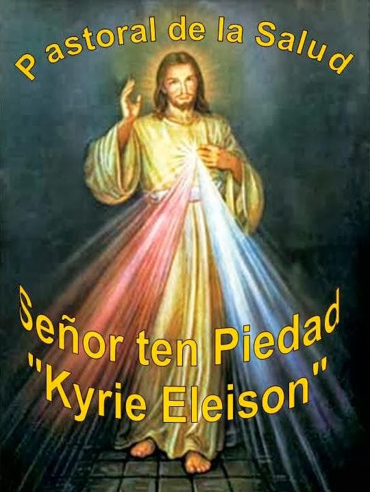 """Pastoral de la Salud """"Señor ten piedad"""" - Kyrie Eleison"""