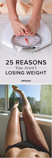 25 Reasons You're Not Losing Weight