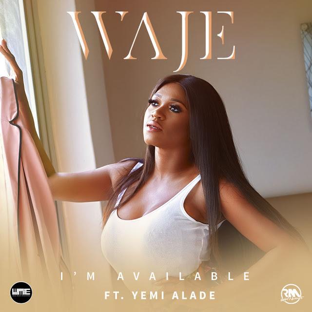 Waje Feat. Yemi Alade - I'm Available [AFRO POP]