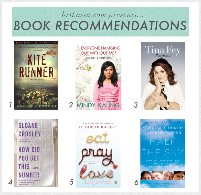 book recommendations, mindy kaling book, tina fey book, kite runner, sloane crosley, eat pray love, half the sky