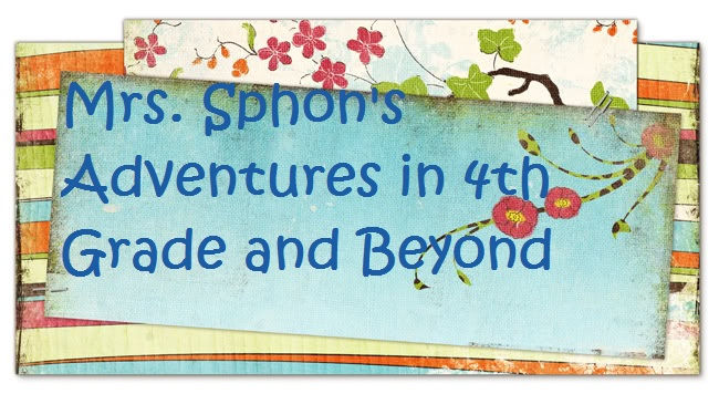 Mrs. Sphon's Adventures in 4th Grade and Beyond