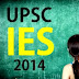 UPSC IES 2014 : (Indian Engineering Service) Notification