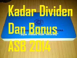 Kadar Dividen Dan Bonus ASB 2014