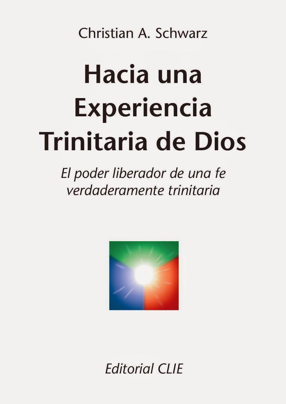 Christian A. Schwarz-Hacia Una Experiencia Trinitaria De Dios-