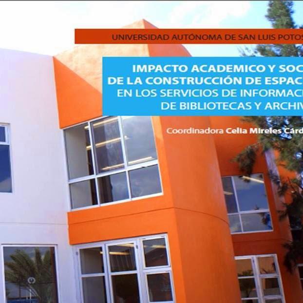 «Impacto Académico y Social de la construcción de Espacios […] de Bibliotecas y Archivos», coordina
