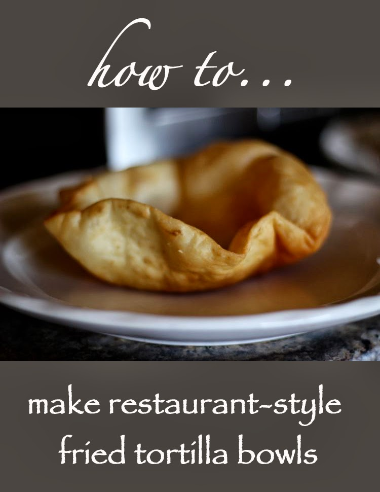 HOW TO MAKE RESTAURANT STYLE FRIED TORTILLA BOWLS - FashionEdible