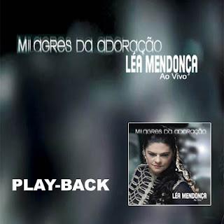L�a Mendon�a - Milagres da Adora��o - Playback 2011